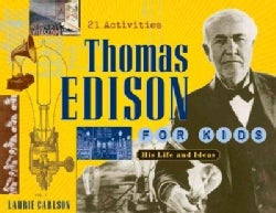 Thomas Edison for Kids: His Life And Ideas, 21 Activities (Paperback)