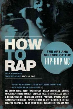 How to Rap: The Art and Science of the Hip-Hop MC (Paperback)