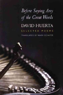 Before Saying Any of the Great Words: Selected Poems (Paperback)