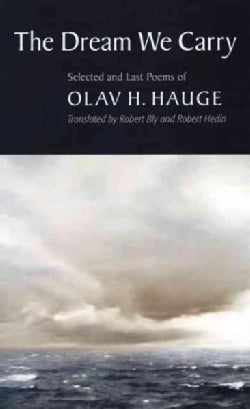 The Dream We Carry: Selected and Last Poems of Olav H. Hauge (Paperback)