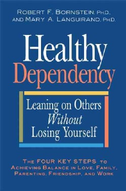 Healthy Dependency: Leaning on Others Without Losing Yourself (Hardcover)