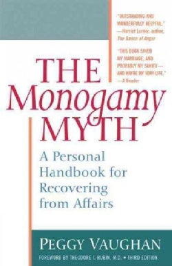 The Monogamy Myth: A Personal Handbook for Recovering from Affairs (Paperback)