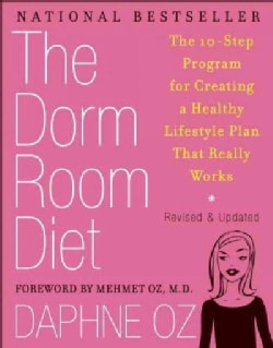 The Dorm Room Diet: The 10-Step Program for Creating a Healthy Lifestyle Plan That Really Works (Paperback)