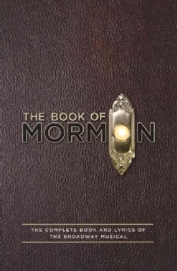 The Book of Mormon: The Complete Book and Lyrics of the Broadway Musical (Paperback)