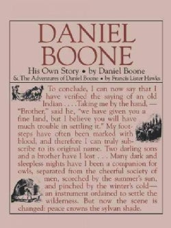 Daniel Boone: His Own Story & the Adventures of Daniel Boone : The Kentucky Rifleman (Paperback)