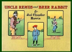 Uncle Remus and Brer Rabbit (Hardcover)