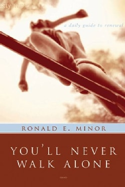 You'll Never Walk Alone: A Daily Guide to Renewal (Paperback)
