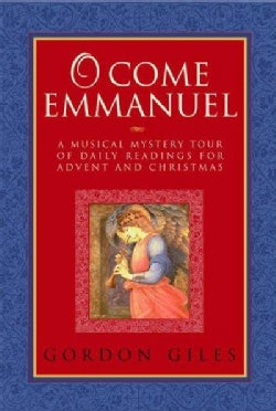 O Come, Emmanuel: A Musical Tour of Daily Readings for Advent and Christmas (Paperback)