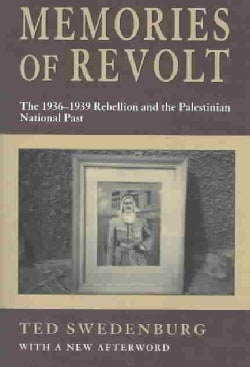 Memories of Revolt: The 1936-1939 Rebellion and the Palestinian National Past (Paperback)