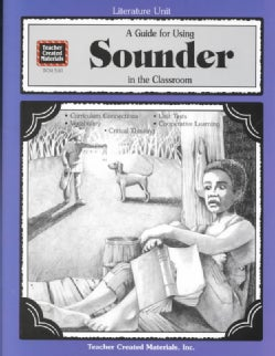 A Guide for Using Sounder in the Classroom: Literature Unit (Paperback)