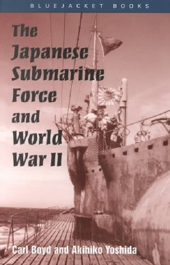 The Japanese Submarine Force and World War II (Paperback)