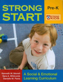 Strong Start: A Social & Emotional Learning Curriculum, Grades Pre- K