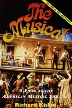 The Musical: A Look at the American Musical Theater (Paperback)