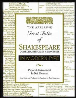 The Applause First Folio of Shakespeare in Modern Type (Hardcover)