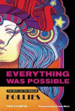 Everything Was Possible: The Birth Of The Musical Follies (Paperback)