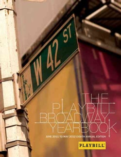The Playbill Broadway Yearbook: June 1, 2011 - May 31, 2012 (Hardcover)