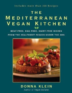 The Mediterranean Vegan Kitchen: Meat-Free, Egg-Free, Dairy-Free Dishes from the Healthiest Place Under the Sun (Paperback)
