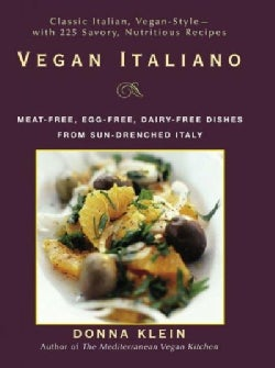 Vegan Italiano: Meat-free, Egg-free, Dairy-free Dishes from the Sun-drenched Regions Italy (Paperback)
