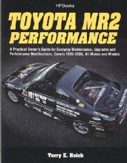 Toyota MR2 Performance: A Practical Owner's Guide for Everyday Maintenance, Upgrades and Performance Modification... (Paperback)