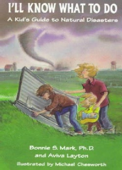 I'll Know What to Do: A Kid's Guide to Natural Disasters (Paperback)