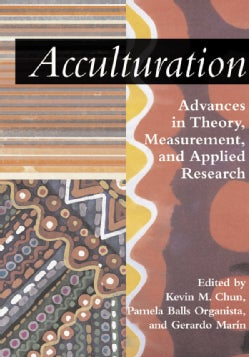 Acculturation: Advances in Theory, Measurement, and Applied Research (Hardcover)