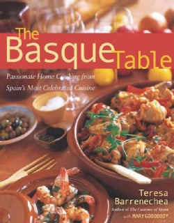 The Basque Table: Passionate Home Cooking from Spain's Most Celebrated Cuisine (Paperback)