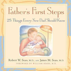 Father's First Steps: 25 Things Every New Dad Should Know (Hardcover)