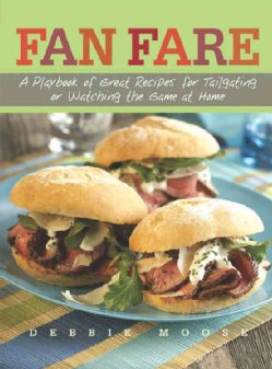 Fan Fare: A Playbook of Great Recipes for Tailgating or Watching the Game at Home (Hardcover)
