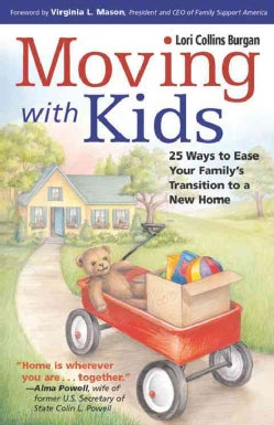 Moving with Kids: 25 Ways to Ease Your Family's Transition to a New Home (Paperback)