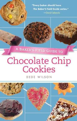 A Baker's Field Guide to Chocolate Chip Cookies (Paperback)