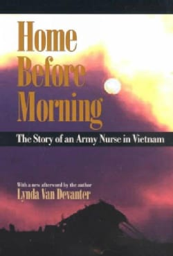 Home Before Morning: The Story of an Army Nurse in Vietnam (Paperback)