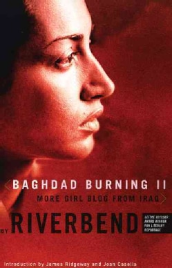 Baghdad Burning II: More Girl Blog from Iraq (Paperback)