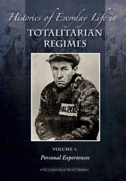 Histories of Everyday Life in Totalitarian Regimes (Hardcover)