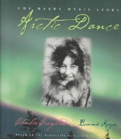 Arctic Dance: The Mardy Murie Story (Hardcover)