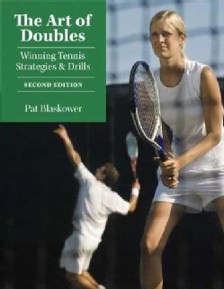 The Art of Doubles: Winning Tennis Strategies & Drills (Paperback)
