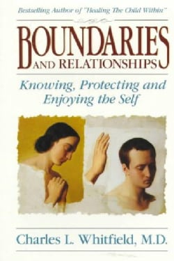 Boundaries and Relationships: Knowing, Protecting, and Enjoying the Self (Paperback)