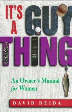 It's a Guy Thing: An Owner's Manual for Women (Paperback)