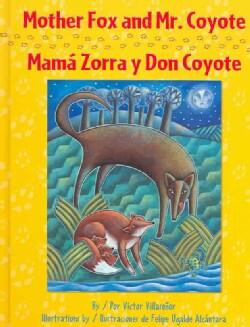 Mother Fox and Mr. Coyote / Mama Zorra Y Don Coyote: Como Mama Zorrita Salvo A Sus Tres Bebes (Hardcover)