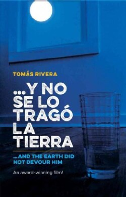 Y no se lo trago la tierra/ And the Earth Did Not Devour Him (Paperback)