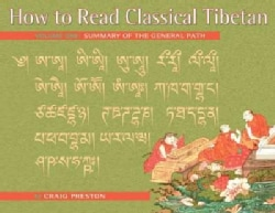 How to Read Classical Tibetan: A Summary of the General Path (Paperback)