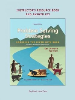 Problem Solving Strategies: Crossing the River With Dogs and Other Mathematical Adventures (Paperback)