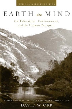 Earth in Mind: On Education, Enviroment, and the Human Prospect (Paperback)