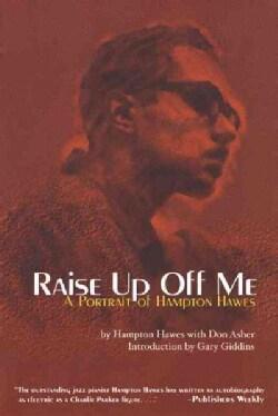 Raise Up Off Me: A Portrait of Hampton Hawes (Paperback)