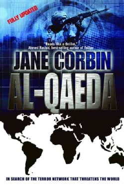 Al-Qaeda: In Search of the Terror Network That Threatens the World (Paperback)