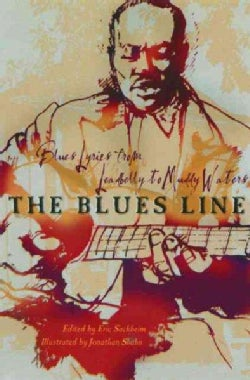 The Blues Line: Blues Lyrics from Leadbelly to Muddy Waters (Paperback)