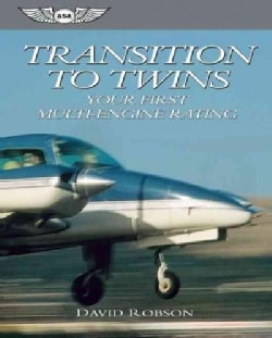 Transition to Twins: Your First Multi-Engine Rating (Paperback)