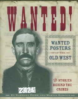 Wanted!: Wanted Posters of the Old West (Paperback)