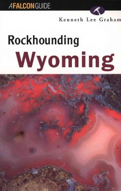 Rockhounding Wyoming (Paperback)