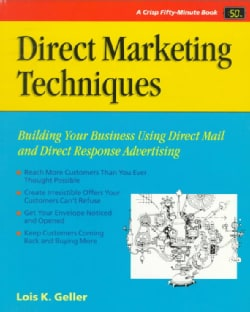 Direct Marketing Techniques: Building Your Business Using Direct Mail and Direct Response Advertising (Paperback)