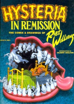 Hysteria in Remission: The Comix and Drawings by Robert Williams (Hardcover)